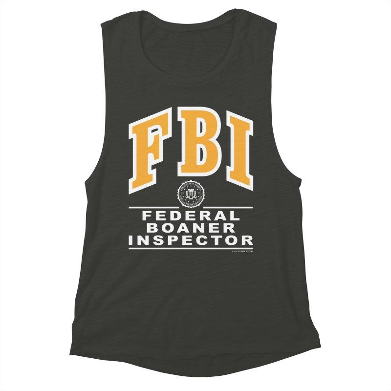 FBI Federal Boaner Inspector Women's Muscle Tank by Teenage Stepdad
