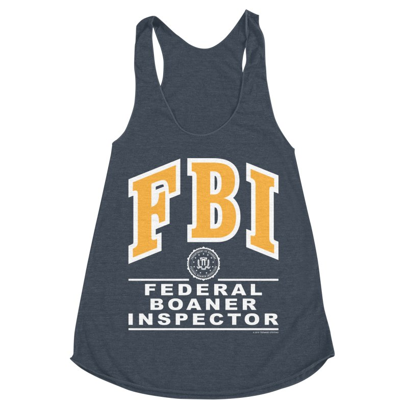 FBI Federal Boaner Inspector Women's Racerback Triblend Tank by Teenage Stepdad