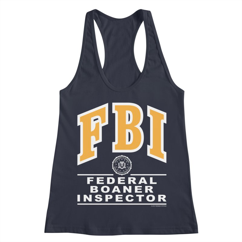 FBI Federal Boaner Inspector Women's Racerback Tank by Teenage Stepdad