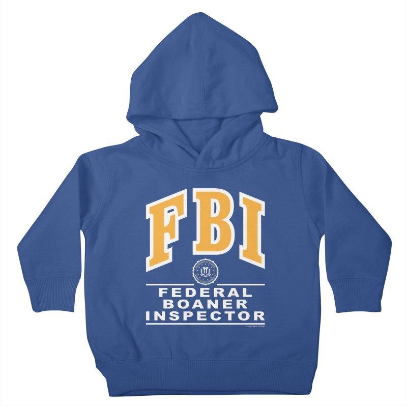 FBI Federal Boaner Inspector Kids Toddler Pullover Hoody by Teenage Stepdad