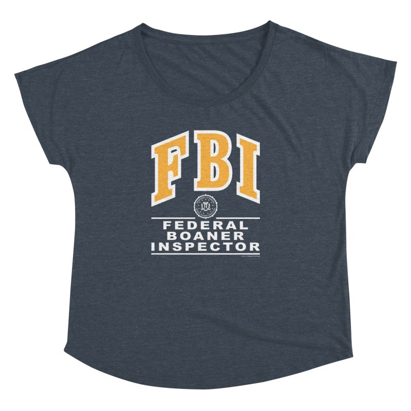 FBI Federal Boaner Inspector Women's Dolman Scoop Neck by Teenage Stepdad
