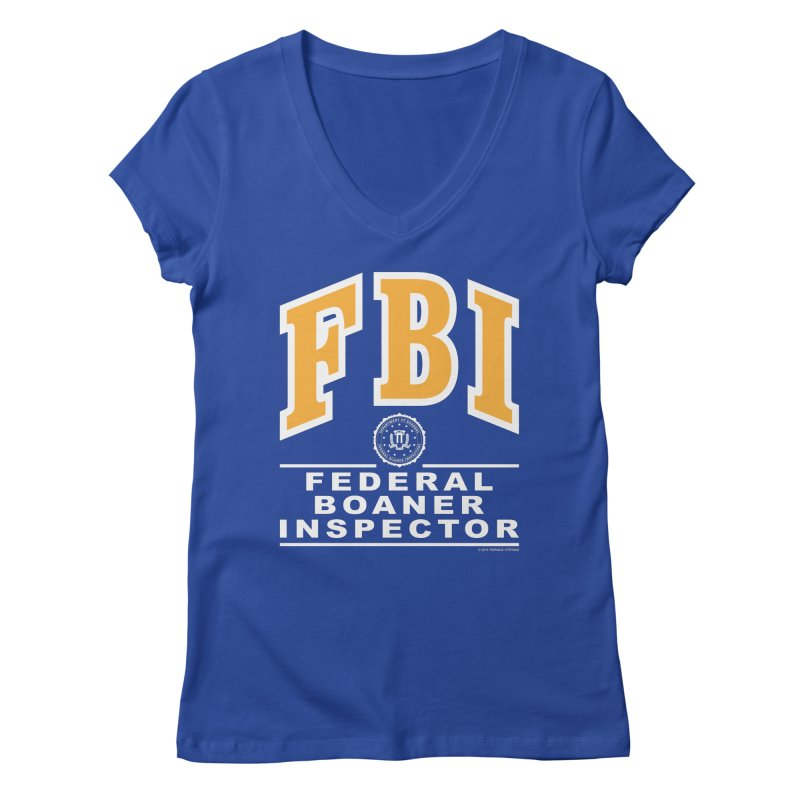 FBI Federal Boaner Inspector Women's Regular V-Neck by Teenage Stepdad