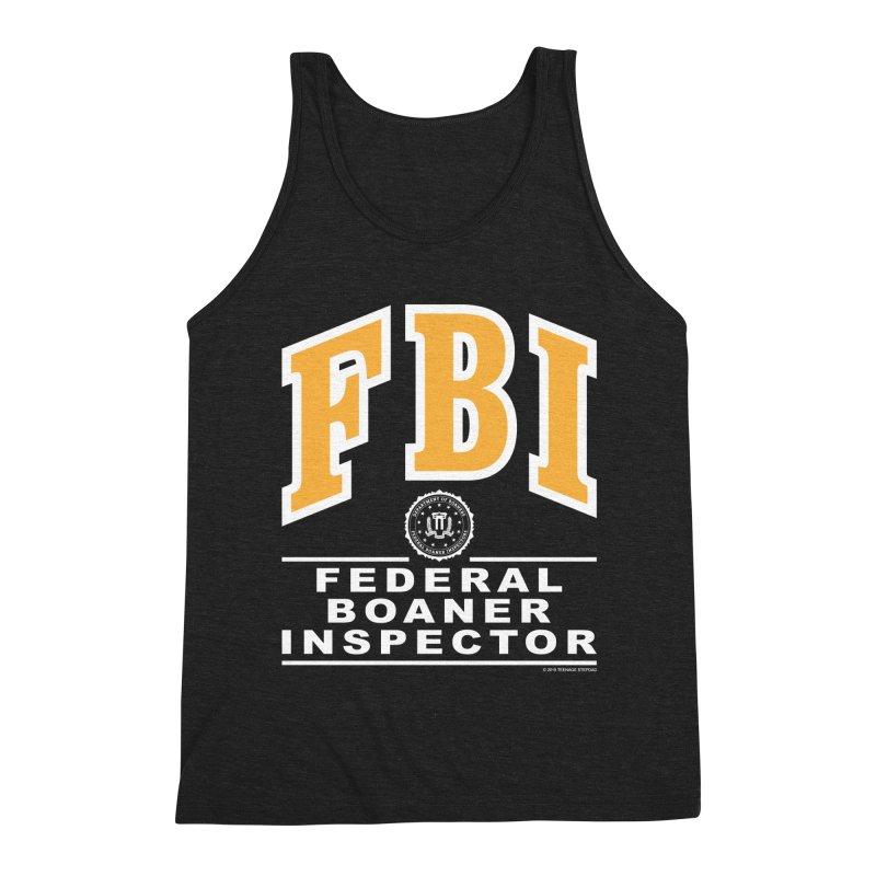 FBI Federal Boaner Inspector Men's Triblend Tank by Teenage Stepdad