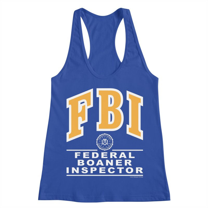 FBI Federal Boaner Inspector Women's Racerback Tank by Teenage Stepdad