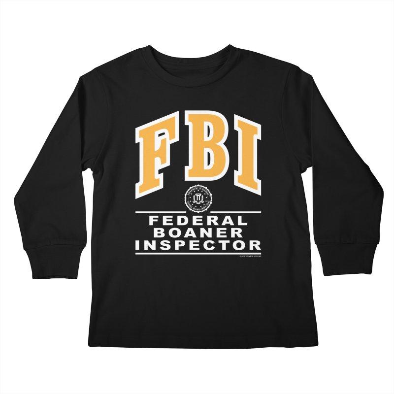 FBI Federal Boaner Inspector Kids Longsleeve T-Shirt by Teenage Stepdad