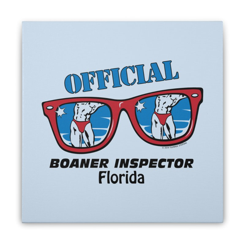 OFFICIAL BOANER INSPECTOR Florida Home Stretched Canvas by Teenage Stepdad