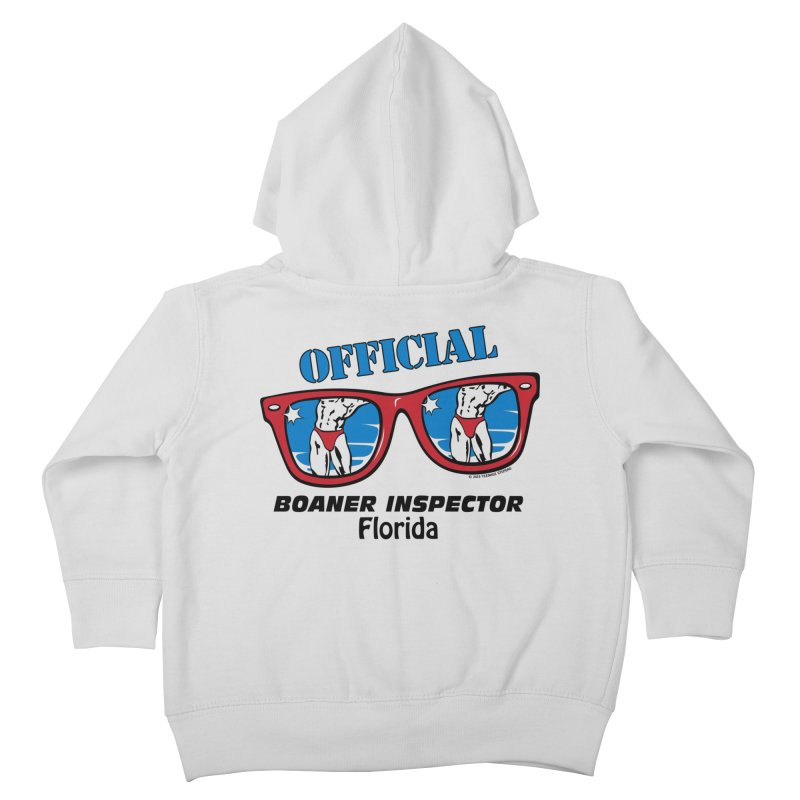 OFFICIAL BOANER INSPECTOR Florida Kids Toddler Zip-Up Hoody by Teenage Stepdad