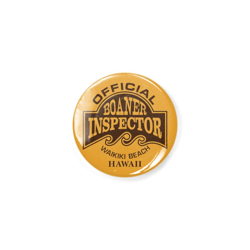 OFFICIAL BOANER INSPECTOR WAIKIKI Waves Accessories Button by Teenage Stepdad