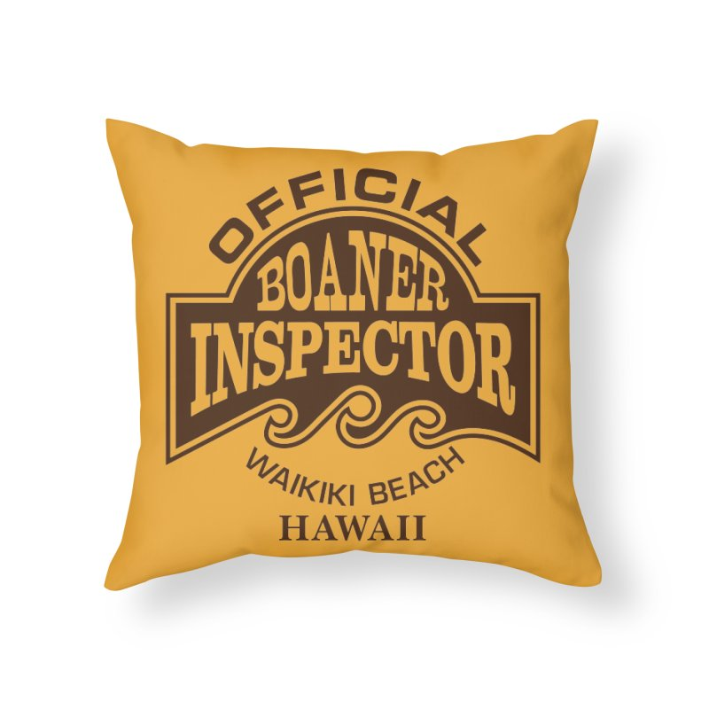 OFFICIAL BOANER INSPECTOR WAIKIKI Waves Home Throw Pillow by Teenage Stepdad