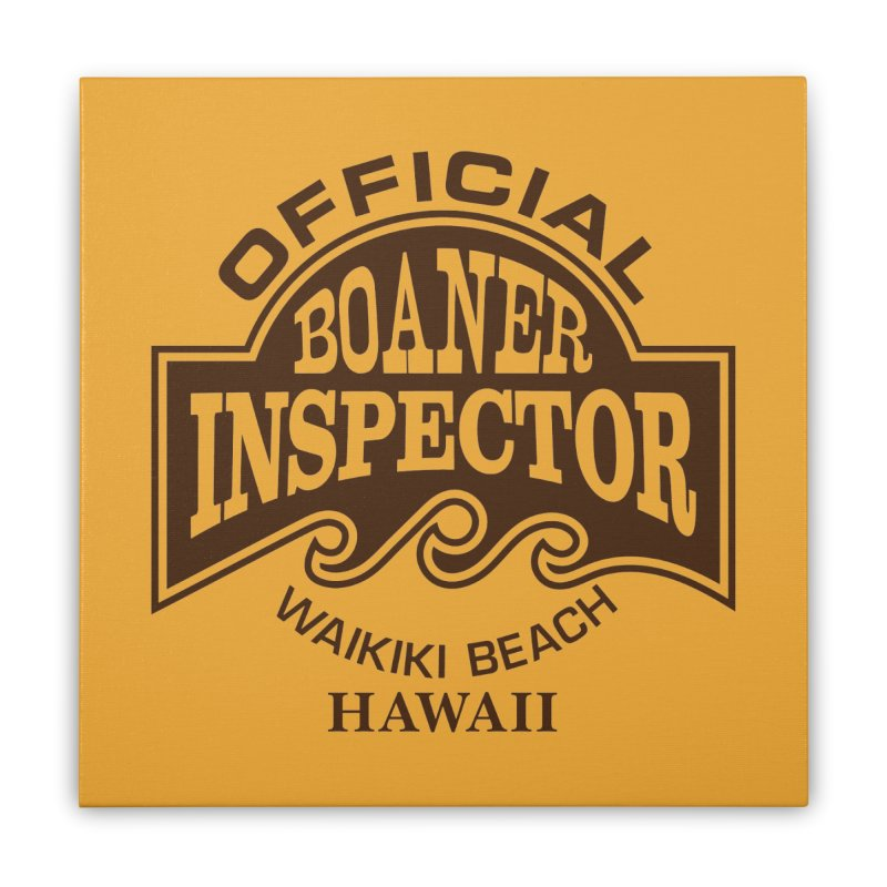 OFFICIAL BOANER INSPECTOR WAIKIKI Waves Home Stretched Canvas by Teenage Stepdad
