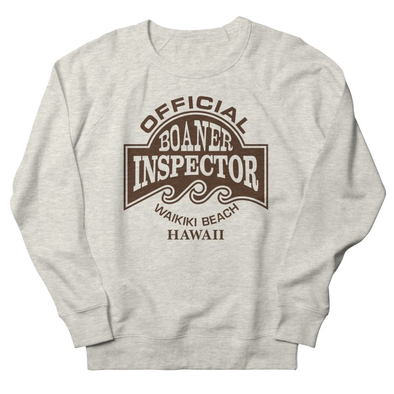 OFFICIAL BOANER INSPECTOR WAIKIKI Waves Women's French Terry Sweatshirt by Teenage Stepdad