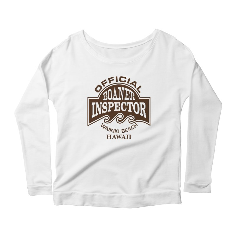 OFFICIAL BOANER INSPECTOR WAIKIKI Waves Women's Scoop Neck Longsleeve T-Shirt by Teenage Stepdad