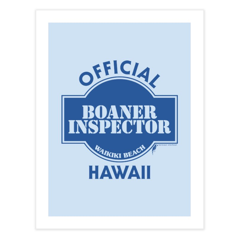 OFFICIAL BOANER INSPECTOR WAIKIKI classic Home Fine Art Print by Teenage Stepdad