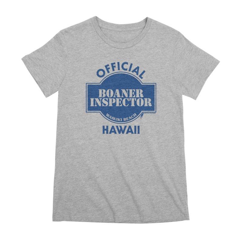 OFFICIAL BOANER INSPECTOR WAIKIKI classic Women's Premium T-Shirt by Teenage Stepdad