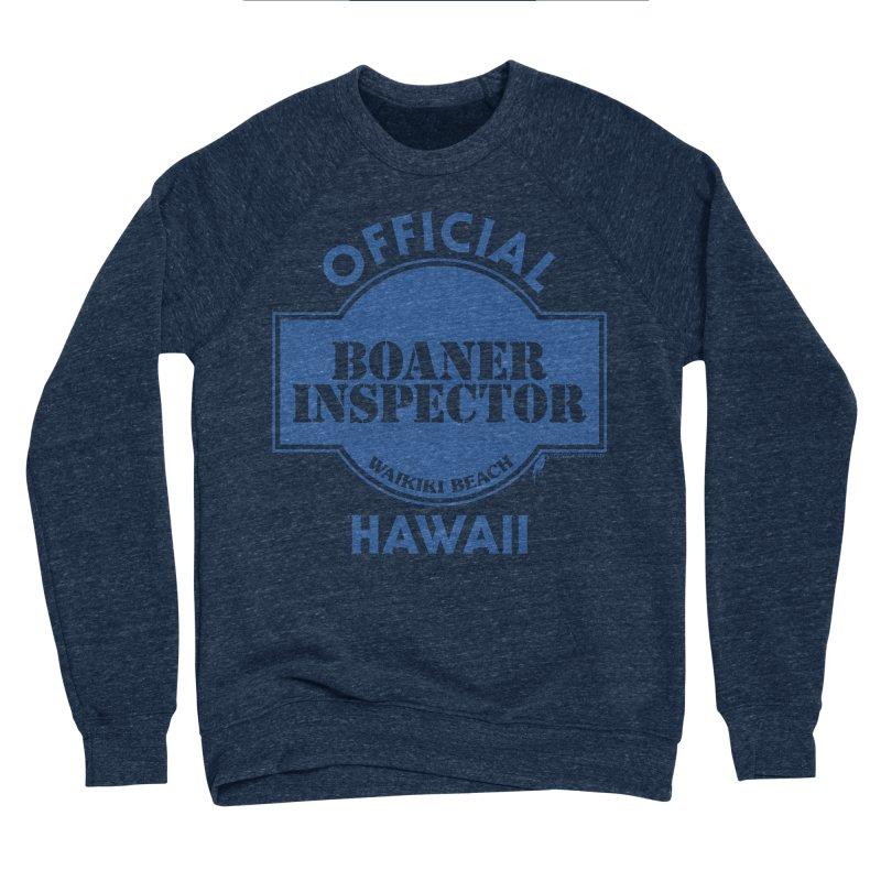 OFFICIAL BOANER INSPECTOR WAIKIKI classic Men's Sponge Fleece Sweatshirt by Teenage Stepdad