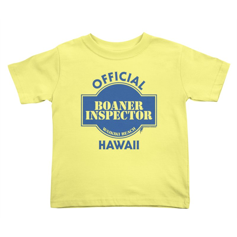 OFFICIAL BOANER INSPECTOR WAIKIKI classic Kids Toddler T-Shirt by Teenage Stepdad