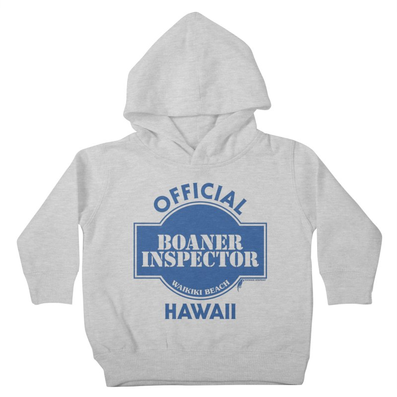 OFFICIAL BOANER INSPECTOR WAIKIKI classic Kids Toddler Pullover Hoody by Teenage Stepdad