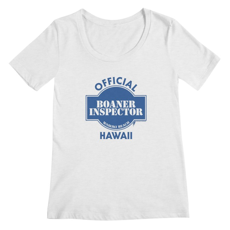 OFFICIAL BOANER INSPECTOR WAIKIKI classic Women's Regular Scoop Neck by Teenage Stepdad