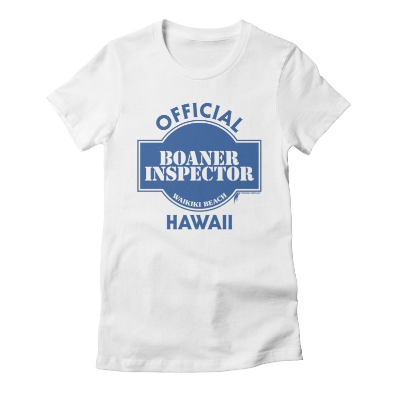OFFICIAL BOANER INSPECTOR WAIKIKI classic Women's Fitted T-Shirt by Teenage Stepdad
