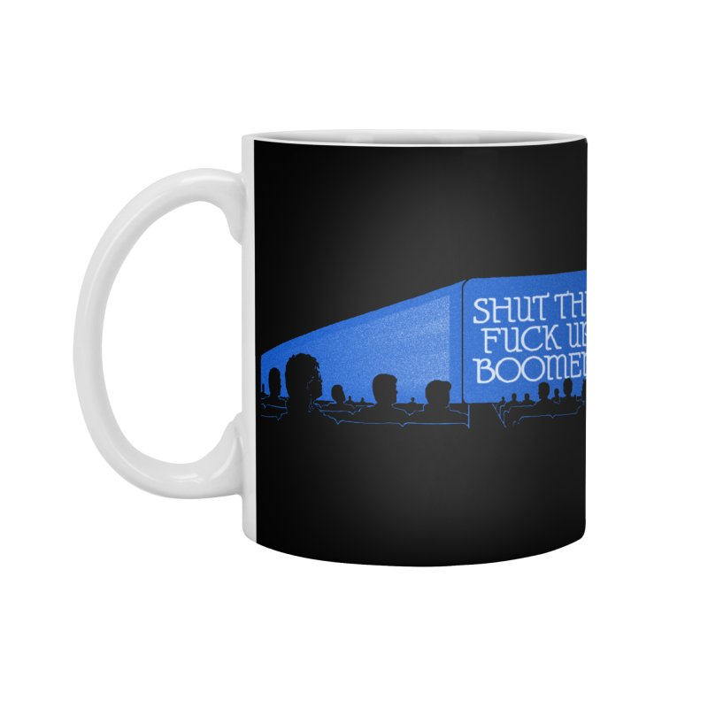 SHUT THE FUCK UP, BOOMER! Accessories Standard Mug by Teenage Stepdad