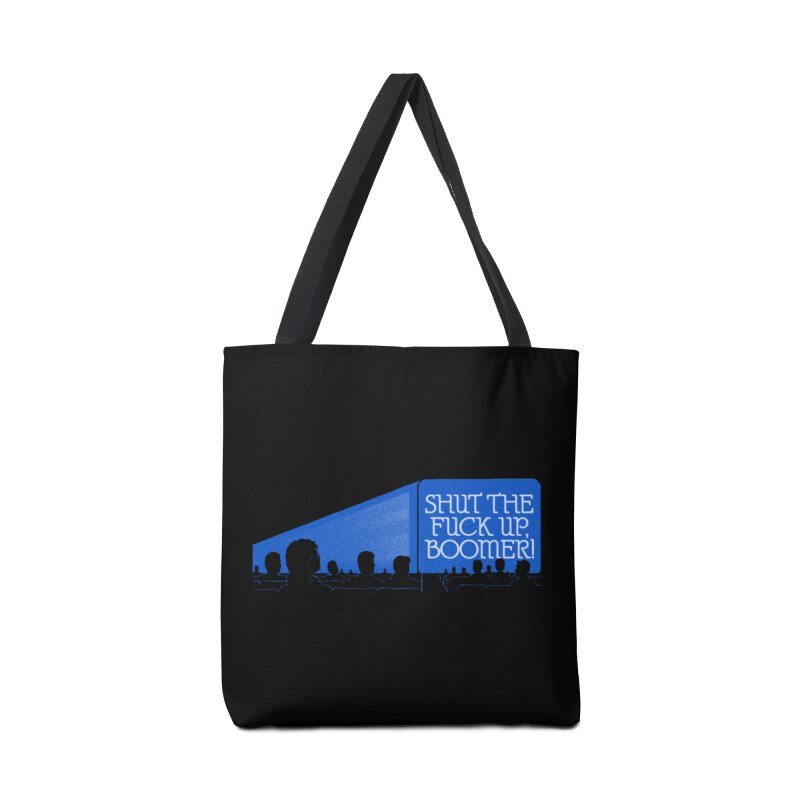 SHUT THE FUCK UP, BOOMER! Accessories Tote Bag Bag by Teenage Stepdad