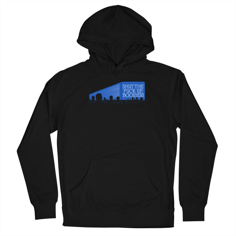 SHUT THE FUCK UP, BOOMER! Men's French Terry Pullover Hoody by Teenage Stepdad