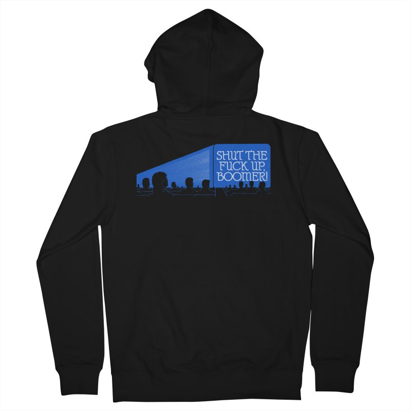 SHUT THE FUCK UP, BOOMER! Men's French Terry Zip-Up Hoody by Teenage Stepdad