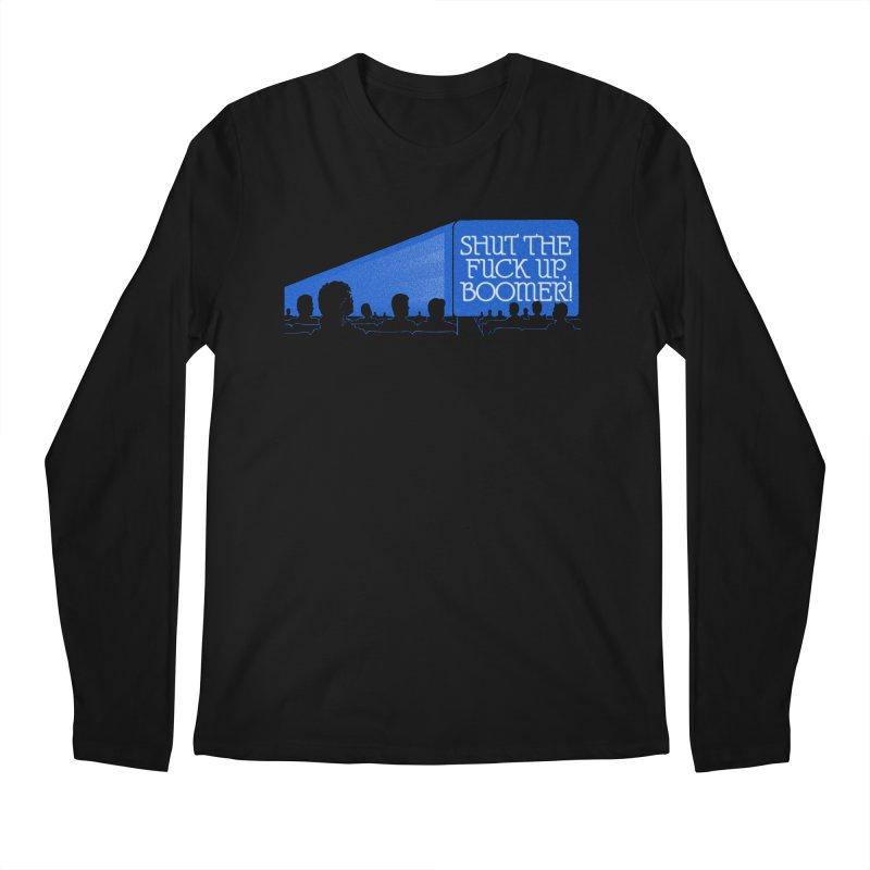 SHUT THE FUCK UP, BOOMER! Men's Regular Longsleeve T-Shirt by Teenage Stepdad