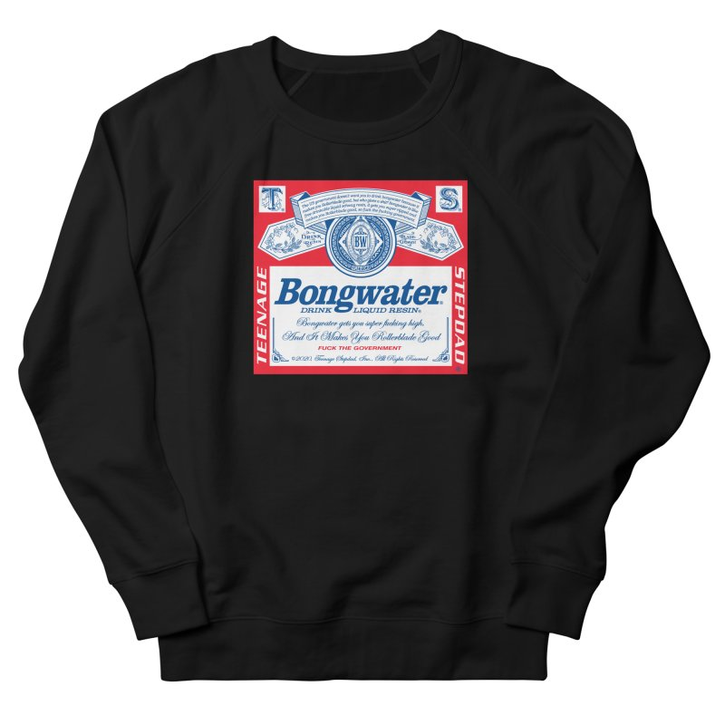 BONGWATER Classic Label Bootleg Women's French Terry Sweatshirt by Teenage Stepdad