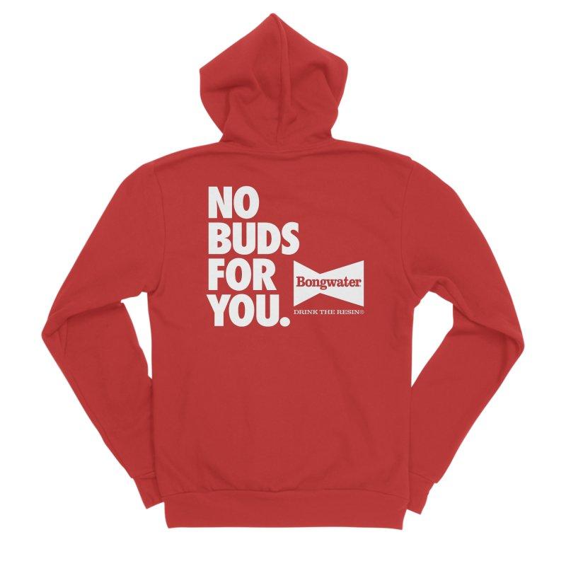 BONGWATER No Buds For You Men's Sponge Fleece Zip-Up Hoody by Teenage Stepdad