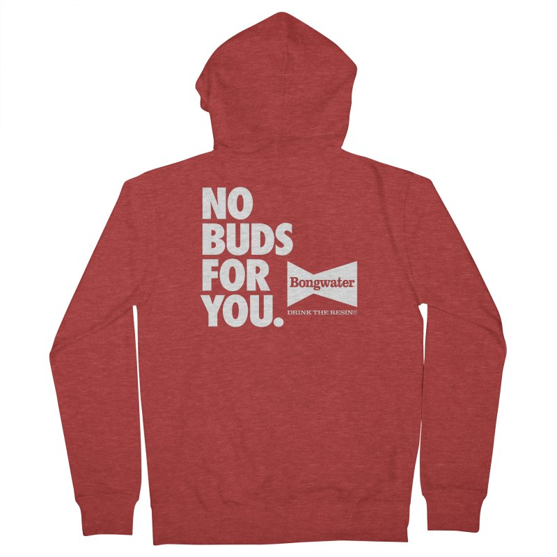 BONGWATER No Buds For You Men's French Terry Zip-Up Hoody by Teenage Stepdad