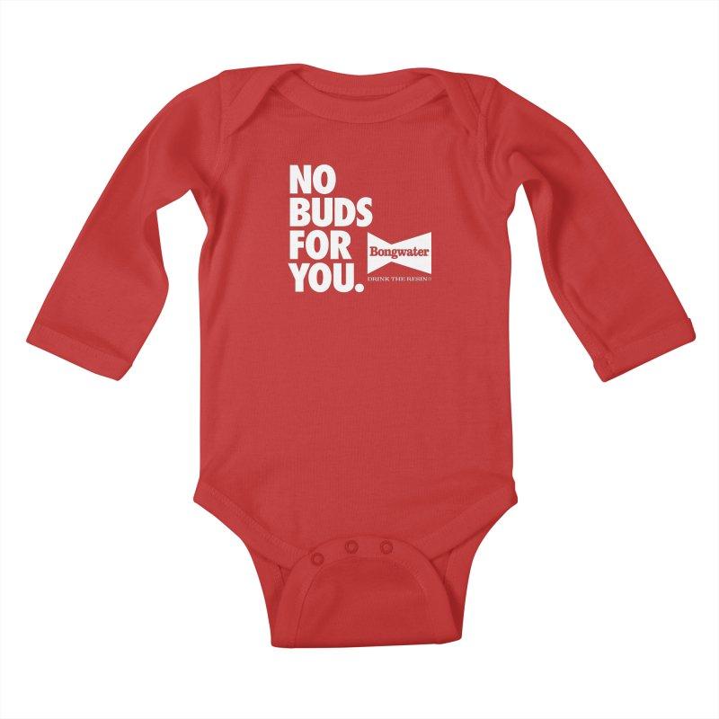 BONGWATER No Buds For You Kids Baby Longsleeve Bodysuit by Teenage Stepdad