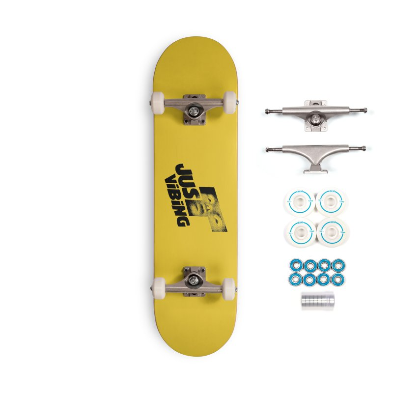 JUST VIBING Accessories Complete - Basic Skateboard by Teenage Stepdad