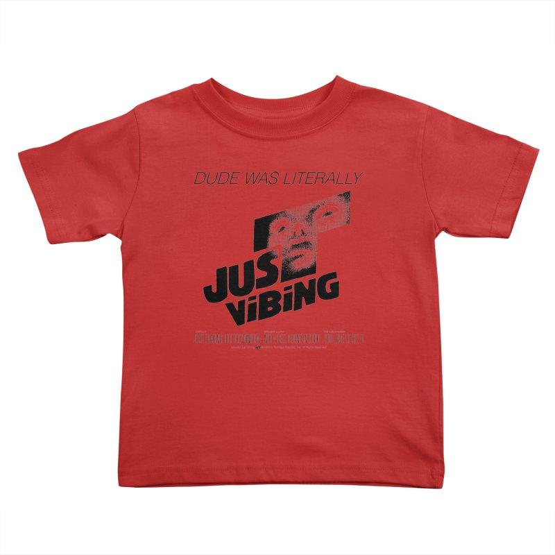 LITERALLY JUST VIBING Kids Toddler T-Shirt by Teenage Stepdad