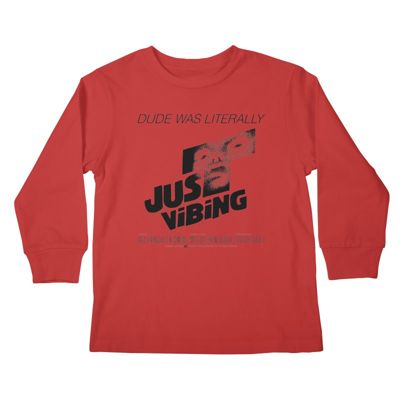 LITERALLY JUST VIBING Kids Longsleeve T-Shirt by Teenage Stepdad