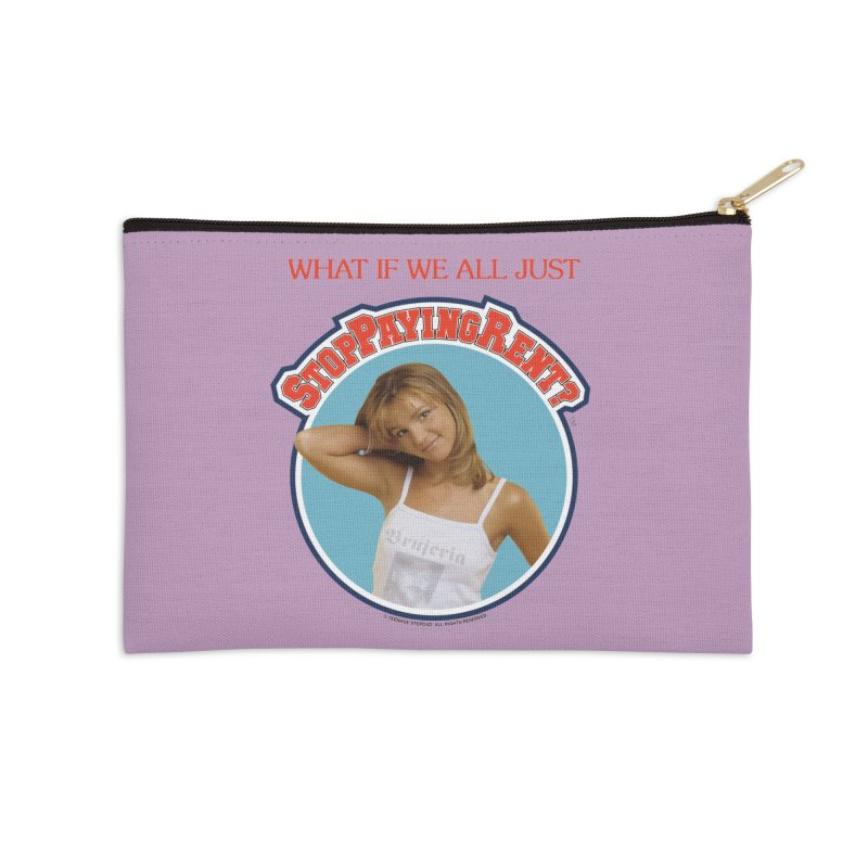 STOP PAYING RENT Accessories Zip Pouch by Teenage Stepdad