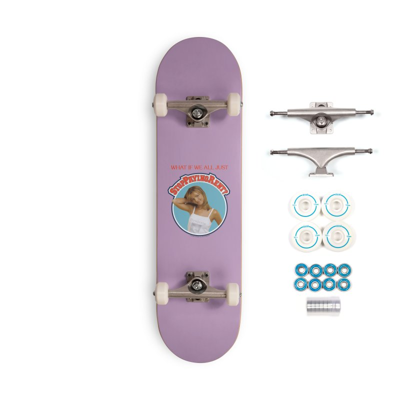 STOP PAYING RENT Accessories Complete - Basic Skateboard by Teenage Stepdad