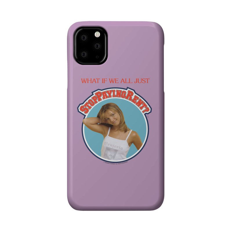 STOP PAYING RENT Accessories Phone Case by Teenage Stepdad