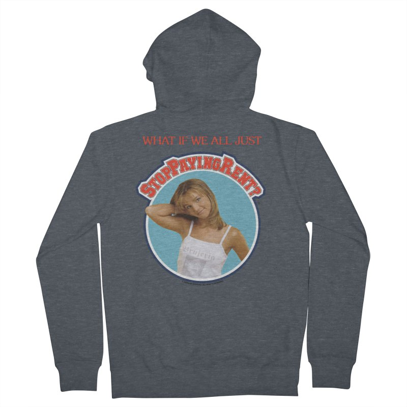 STOP PAYING RENT Women's French Terry Zip-Up Hoody by Teenage Stepdad