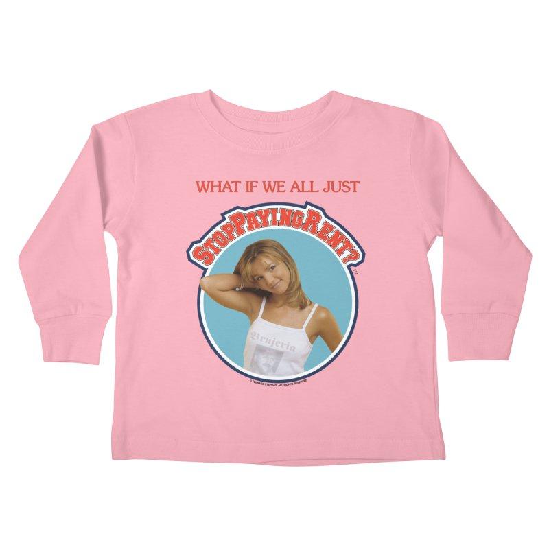 STOP PAYING RENT Kids Toddler Longsleeve T-Shirt by Teenage Stepdad