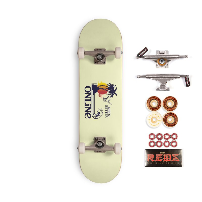 Life's Better ONLINE Accessories Skateboard by Teenage Stepdad Shop   90s Inspired Apparel