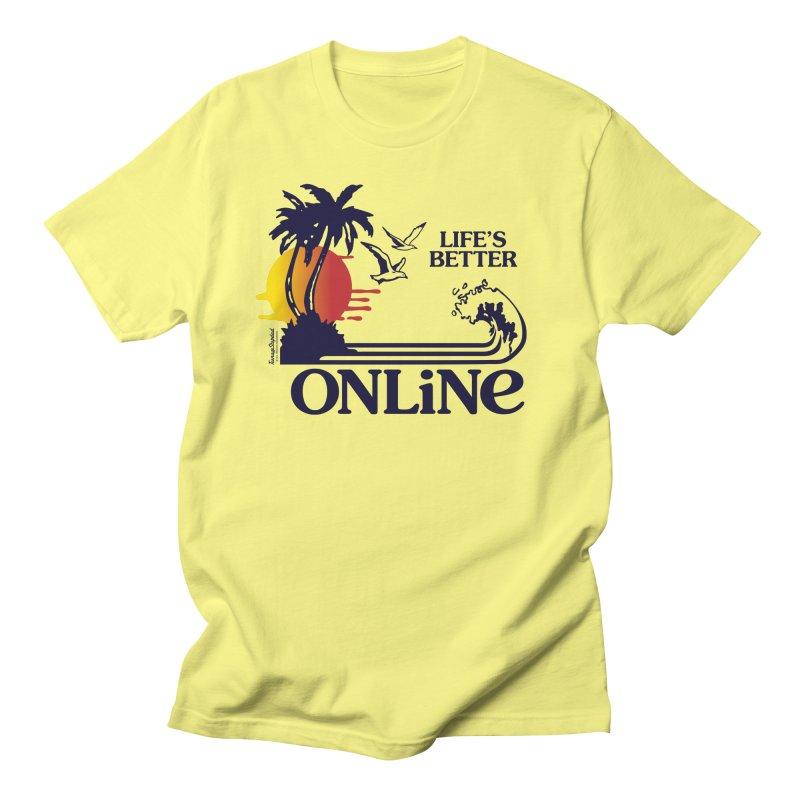 Life's Better ONLINE Men's T-Shirt by Teenage Stepdad Shop | 90s Inspired Apparel