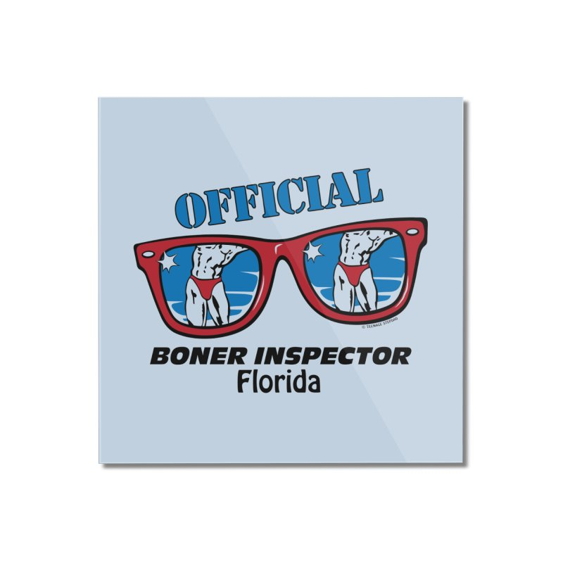 OFFICIAL BONER INSPECTOR Florida Home Mounted Acrylic Print by Teenage Stepdad