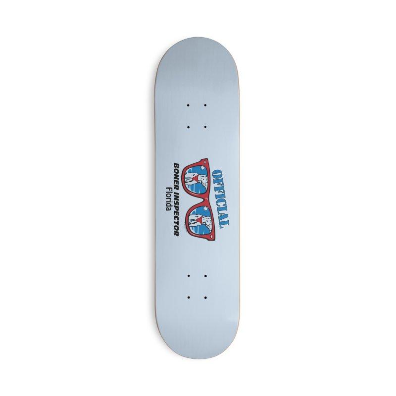 OFFICIAL BONER INSPECTOR Florida Accessories Skateboard by Teenage Stepdad