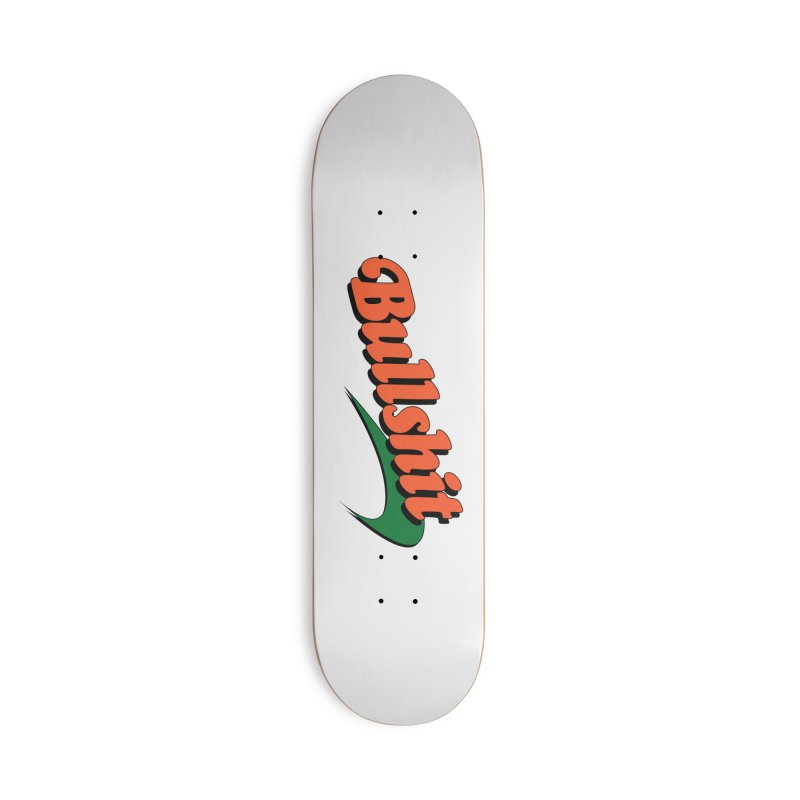 BULLSHIT Accessories Skateboard by Teenage Stepdad