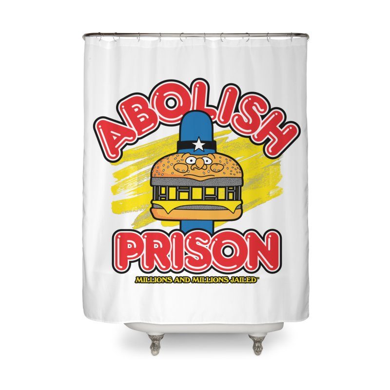ABOLISH PRISON (for The Bail Project) Home Shower Curtain by Teenage Stepdad