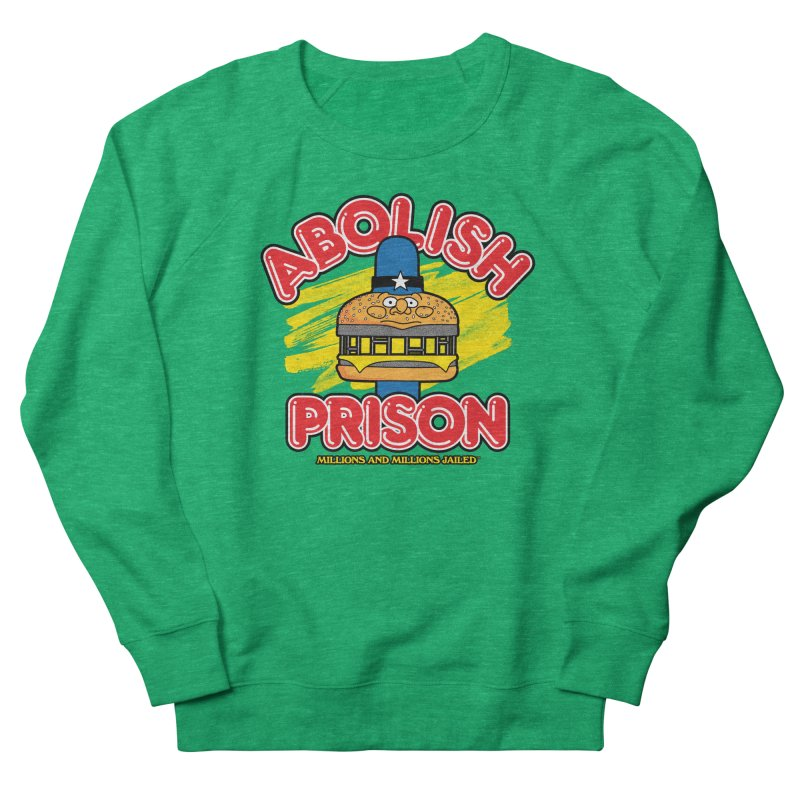 ABOLISH PRISON (for The Bail Project) Women's Sweatshirt by Teenage Stepdad Shop | 90s Inspired Apparel