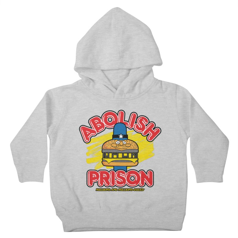 ABOLISH PRISON (for The Bail Project) Kids Toddler Pullover Hoody by Teenage Stepdad