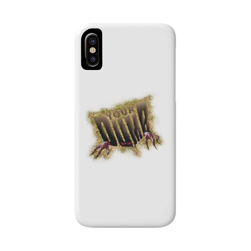 YOUR DUMB Accessories Phone Case by Teenage Stepdad