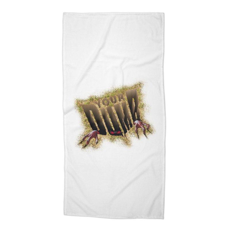 YOUR DUMB Accessories Beach Towel by Teenage Stepdad